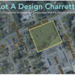 Lot A Design Charrette